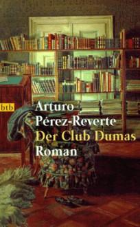 Der Club Dumas - Arturo Pérez-Reverte,Claudia Schmitt