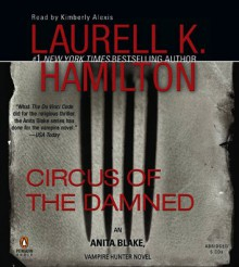 Circus of the Damned - Laurell K. Hamilton, Kimberly Alexis
