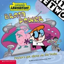 Brain Power (Dexter's Laboratory, #2) - Bobbi J.G. Weiss, David Cody Weiss, Francesc Mateu