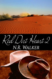 Red Dirt Heart 2 (Red Dirt Series, #2) - N.R. Walker