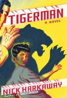 Tigerman: A novel - Nick Harkaway