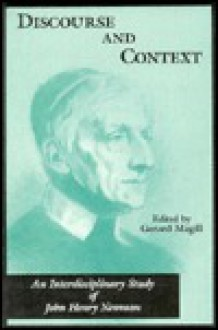 Discourse and Context: An Interdisciplinary Study of John Henry Newman - Gerard Magill