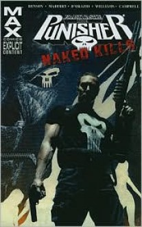 The Punisher MAX: Naked Kills - Mike Benson, Jonathan Maberry, Valerie D'Orazio, Rob Williams, Laurence Campbell