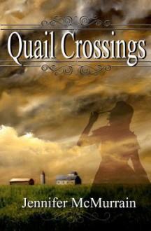 Quail Crossings - Jennifer McMurrain