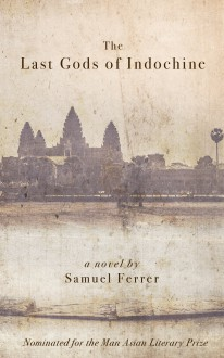 The Last Gods of Indochine - Samuel Ferrer