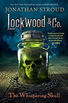 Lockwood & Co., Book 2 The Whispering Skull - Jonathan Stroud