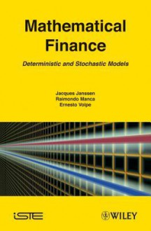 Mathematical Finance: Deterministic and Stochastic Models - Jacques Janssen, Raimondo Manca, Ernesto Volpe