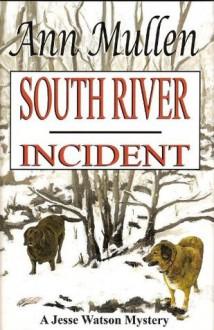 South River Incident - Ann Mullen