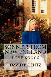 Sonnets from New England: Love Songs - David B Lentz