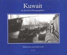 Kuwait by the First Photographers - William Facey, Gillian Grant