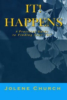 It Happens A Practical Guide - Jolene Church