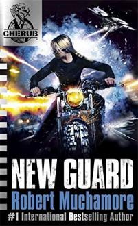 CHERUB VOL 2, Book 5: New Guard - Robert Muchamore