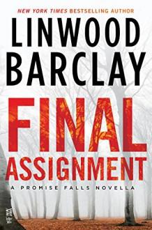 Final Assignment: A Promise Falls Novella - Linwood Barclay