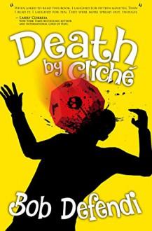 Death by Cliché - Bob Defendi
