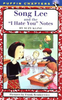 Song Lee and the I Hate You Notes - Suzy Kline,Frank Remkiewicz