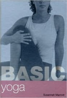 Basic Yoga - Susannah Marriott