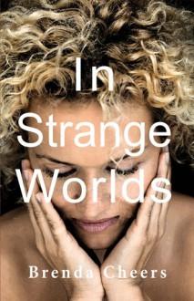 In Strange Worlds - Brenda Cheers