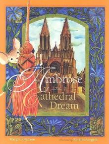 Ambrose And The Cathedral Dream - Margo Sorenson, Katalin Szegedi