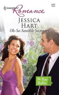 Oh-So-Sensible Secretary - Jessica Hart