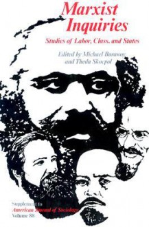 Marxist Inquiries: Studies of Labor, Class, and States - Michael Burawoy, Michael Burawoy