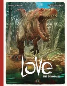 Love Volume 4: The Dinosaur - Frederic Brremaud