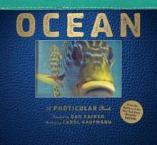 Ocean: A Photicular Book - Carol Kaufmann,Dan Kainen
