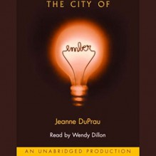 The City of Ember - Jeanne DuPrau,Wendy Dillon,Listening Library