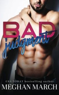 Bad Judgment - Meghan March