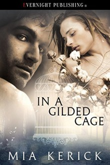 In a Gilded Cage - Mia Kerick
