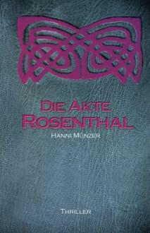 Die Akte Rosenthal: Teil 1 (Seelenfischer-Trilogie Band 3) - Hanni Münzer