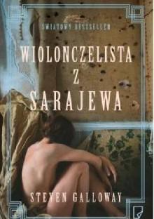 Wiolonczelista z Sarajewa - Steven Galloway, Łukasz Witczak