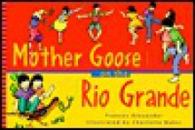 Mother Goose on the Rio Grande - Frances Alexander, Charlotte Baker