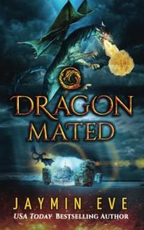 Dragon Mated: Supernatural Prison #3 (Volume 3) - Jaymin Eve