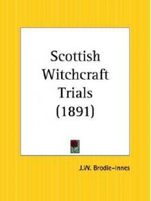 Scottish Witchcraft Trials - J.W. Brodie-Innes