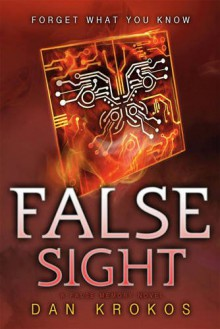 False Sight (A False Memory Novel) - Dan Krokos