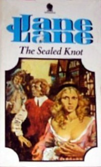 The Sealed Knot - Jane Lane