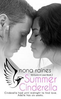 Summer Cinderella (Ventures in Love Book 2) - Nona Raines
