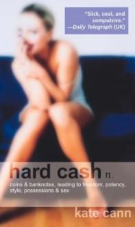 Hard Cash - Kate Cann