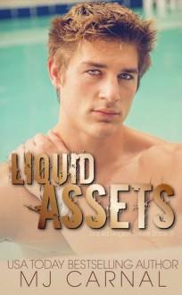 Liquid Assets - M.J. Carnal