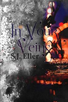In Your Veins - S.J. Eller