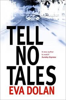 Tell No Tales - Eva Dolan