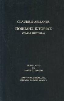 Varia Historia - Claudius Aelianus, James G. DeVoto