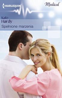 Spelnione marzenia - Hardy Kate