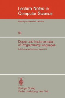Design and Implementation of Programming Languages: Proceedings of a Dod Sponsored Workshop, Ithaca, October 1976 - J.H. Williams