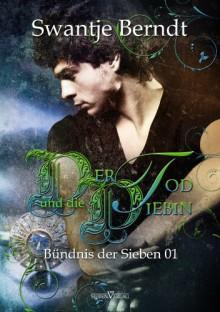 Der Tod und die Diebin (Bündnis der Sieben) - Swantje Berndt