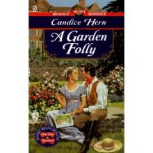 A Garden Folly (Country House Party, #1) - Candice Hern