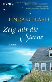 Zeig mir die Sterne: Roman - Linda Gillard