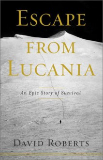 Escape from Lucania: An Epic Story of Survival - David Roberts