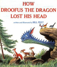 How Droofus the Dragon Lost His Head - Bill Peet