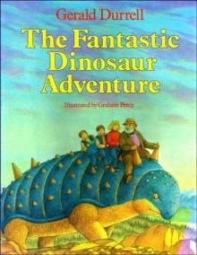 The Fantastic Dinosaur Adventure - Gerald Durrell